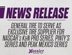 General Tire to Serve as Exclusive Tire Supplier For NASCAR's K&N Pro Series, Pinty's Series and PEAK Mexico Series